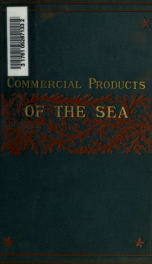 The commercial products of the sea; or, Marine contributions to food, industry and art_cover
