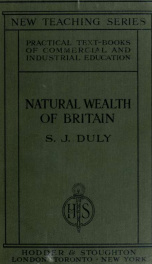 The natural wealth of Britain, its origin and exploitation_cover