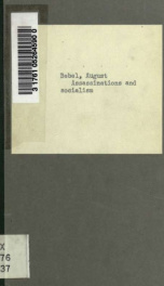 Assassinations and socialism, from a speech by August Bebel, delivered at Berlin, November 2, 1898. Translated for the Daily people from the German by Boris Reinstein_cover