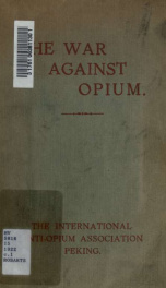 The war against opium /cthe International Anti-Opium Association, Peking_cover