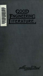 Good engineering literature, what to read and how to write, with suggestive information on allied topics_cover