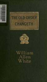 The old order changeth : a view of American democracy_cover