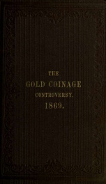 Speeches, letters, articles, &c. on the Gold Coinage Controversy of 1869_cover