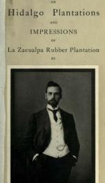 Report on Hidalgo plantations and impressions of La Zacualpa rubber plantation_cover