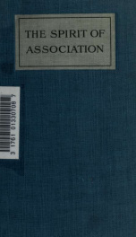 The spirit of association : being some account of the gilds, friendly societies, co-operative movement, and trade unions of Great Britain_cover