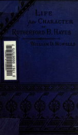 Sketch of the life and character of Rutherford B. Hayes. Also a biographical sketch of William A. Wheeler_cover
