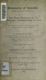 The first outlines of a systematic anthropology of Asia; with tables of stature, cephalic index and nasal index of living subjects;_cover