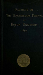 Records of the tercentenary festival of the University of Dublin, held 5th to 8th July, 1892_cover
