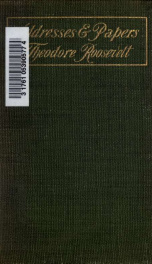Addresses and papers of Theodore Roosevelt_cover