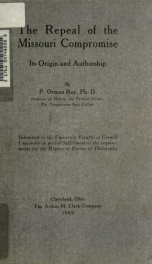 The repeal of the Missouri compromise : its origin and authorship_cover