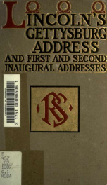 Lincoln's Gettysburg oration and first and second inaugural addresses_cover