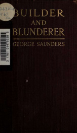 Builder and blunders : a study of Emperor William's character and foreign policy_cover