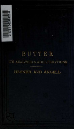 Butter, its analysis and adulterations, specially treating on the detection and determination of foreign fats_cover