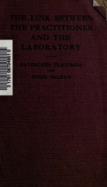 The Link between the practitioner and the laboratory; a guide to the practitioner in his relations with the pathological laboratory_cover