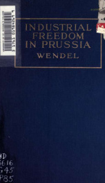 The evolution of industrial freedom in Prussia, 1845-1849_cover