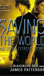 Saving the World and Other Extreme Sports (Book 3 The Maximum Ride Series)_cover