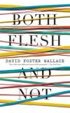 News cover Both Flesh and Not by David Foster Wallace