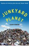 News cover Rubish can kill us - the book Junkyard Planet written by Adam Minter