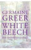 News cover White Beech: The Rainforest Years by Germaine Greer